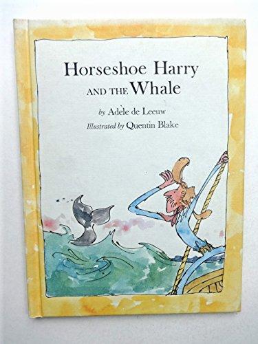 Horseshoe Harry and the Whale: Adele De Leeuw,