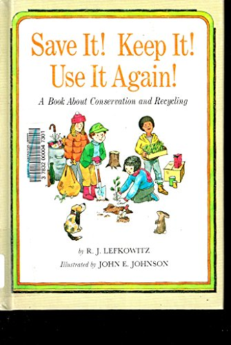 9780819308962: Save It! Keep It! Use It Again!: A Book About Conservation and Recycling (Finding-out Book)