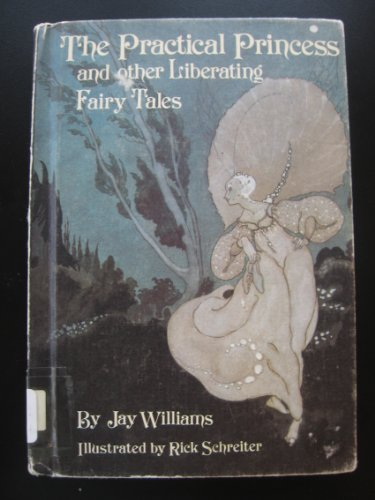 The Practical Princess and Other Liberating Fairy: Jay Williams