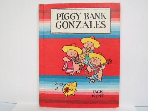 Piggy Bank Gonzales (0819309982) by Jack Kent