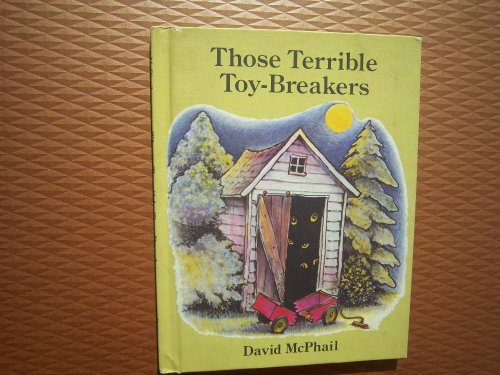 Those Terrible Toy-Breakers: McPhail, David M.