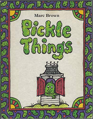 Pickle Things: Brown, Marc Tolon