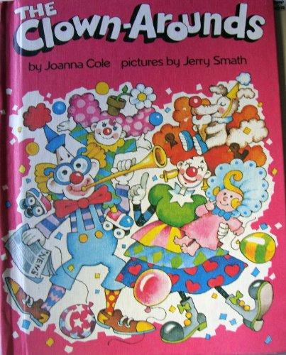 The Clown Arounds: Cole, Joanna, Smath,