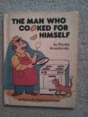 9780819310767: The Man Who Cooked for Himself (Parents Magazine Read Aloud and Easy Reading Program Original)