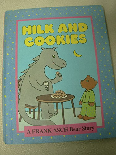 9780819310873: Milk and Cookies: A Frank Asch Bear Story (A Parents Magazine Read Aloud Original)
