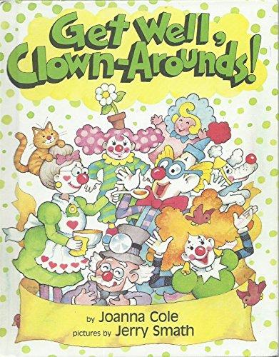 9780819310958: Get Well, Clown-Arounds!