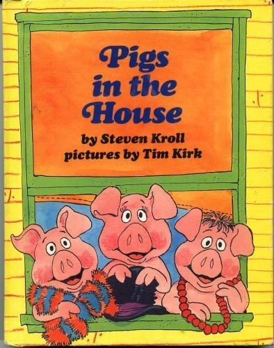 Pigs in the House (A Parents Magazine Read Aloud Original): Steven Kroll