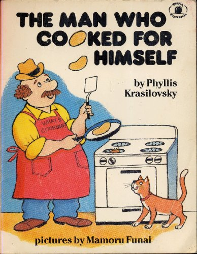 9780819311290: THE MAN WHO COOKED FOR HIMSELF by Phyllis Krasilovsky, pictures by Mamoru Funai (1981 Softcover 8 1/2 x 6 1/2 inches 42 pages. Parents Magazine Press / Pippin Paperbacks)