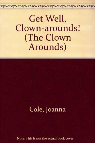 9780819311443: Get Well, Clown-arounds! (The Clown Arounds)
