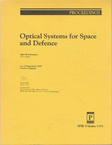 Optical Systems for Space and Defence: Volume 1191, Proceedings; 11-14 September 1989, London, En...