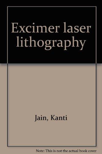 Excimer Laser Lithography: Jain, Kanti