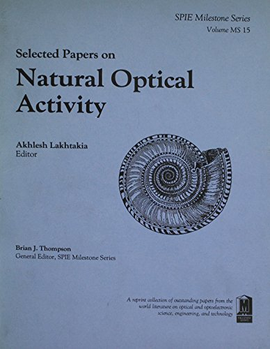 9780819404367: Selected Papers on Natural Optical Activity (SPIE Milestone Series Vol. MS15)