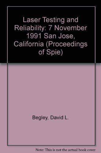 Laser Testing and Reliability : 7 November: Begley, David L.