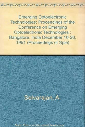 EMERGING OPTOELECTRONIC TECHNOLOGIES: Volume 1622. Proceedings; 16: Selvarajan, A. (Ed);