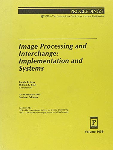 Image Processing and Interchange - Implementation and Systems: Proceedings of SPIE, Volume 1659, 12...