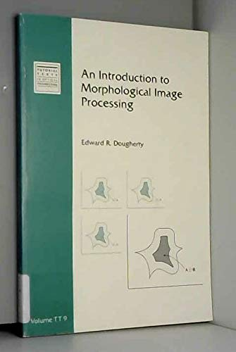 9780819408457: An Introduction to Morphological Image Processing