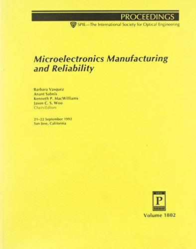 9780819410009: Microelectronics Manufacturing and Reliability: 21-22 September 1992 San Jose, California (Proceedings of Spie)