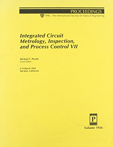 9780819411600: Integrated Circuit Metrology, Inspection, And Process Control VII