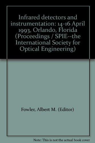 Infrared detectors and instrumentation: 14-16 April 1993, Orlando, Florida (Proceedings / SPIE...