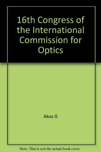 9780819412300: 16th Congress of the International Commission for Optics: Optics As a Key to High Techonology (SPIE)