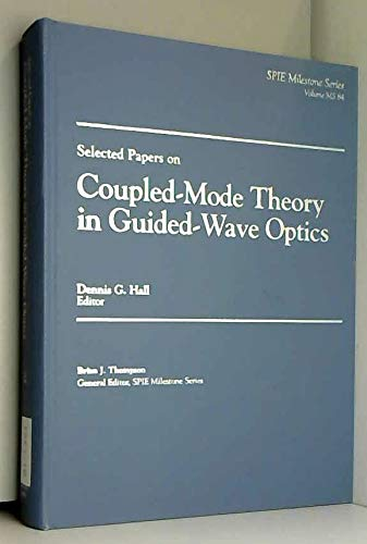 9780819413734: Selected Papers on Coupled-Mode Theory in Guided-Wave Optics (S P I E Milestone Series)
