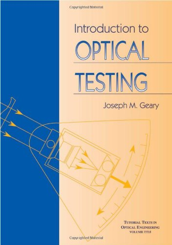9780819413772: Introduction to Optical Testing (Tutorial Texts in Optical Engineering)