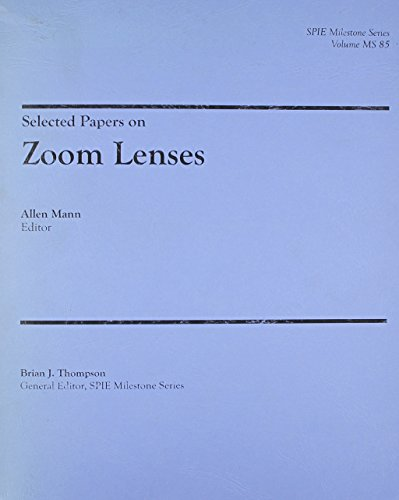 9780819413888: Selected Papers on Zoom Lenses (Spie Milestone Series ; V. MS 85)