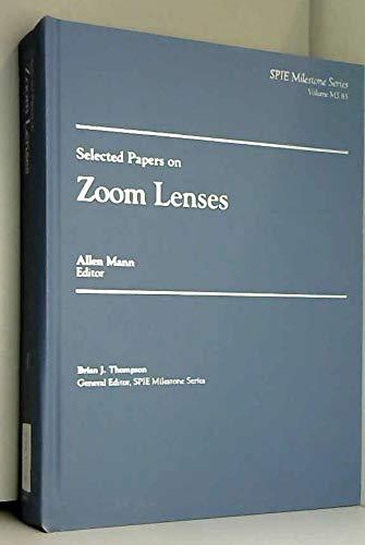 9780819413895: Selected Papers on Zoom Lenses (Spie Milestone Series)