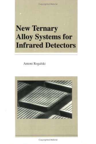 9780819415820: New Ternary Alloy Systems for Infrared Detectors (SPIE Press Monograph Vol. PM14)