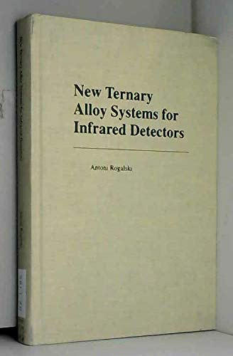 9780819415837: New Ternary Alloy Systems for Infrared Detectors (Spie Press Vol Pm 14)