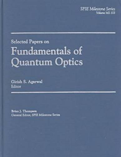 Selected Papers on Fundamentals of Quantum Optics: G. S. Agarwal