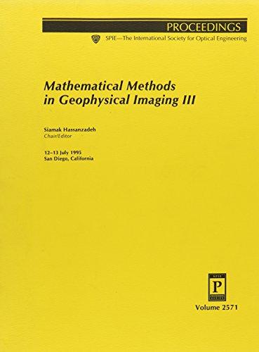 Mathematical Methods in Geophysical Imaging III: 12-13 July 1995, San Diego, California (Hardback):...