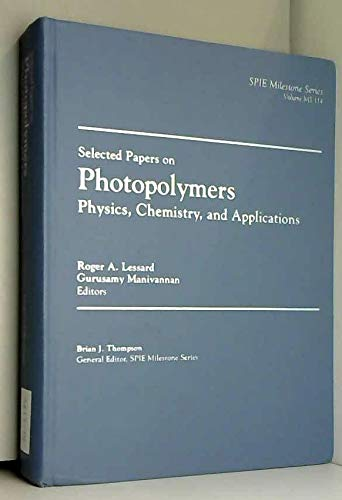 9780819420008: Selected Papers on Photopolymers: Physics, Chemistry, and Applications (SPIE Milestone Series Vol. MS114)