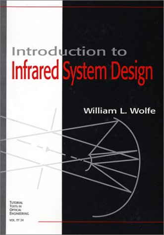 9780819421067: Introduction to Infrared System Design (SPIE Tutorial Texts in Optical Engineering Vol. TT24)