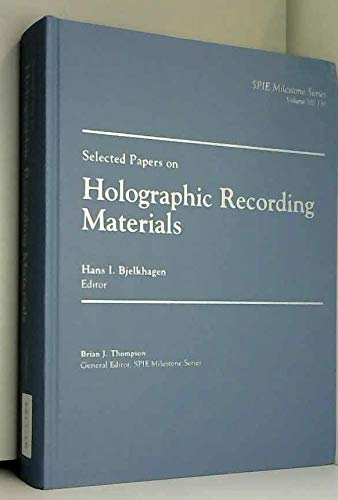 9780819423719: Selected Papers on Holographic Recording Materials (SPIE Milestone Series Vol. MS130)