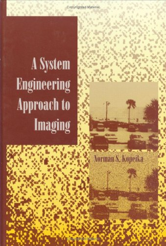9780819423771: A System Engineering Approach to Imaging (SPIE Press Monograph Vol. PM38)