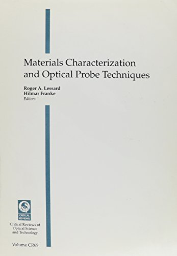 9780819426000: Materials Characterization and Optical Probe Techniques: Proceedings of a Conference Held 27-30 July 1997 San Diego, California (Critical Reviews of Optical Science and Technology)