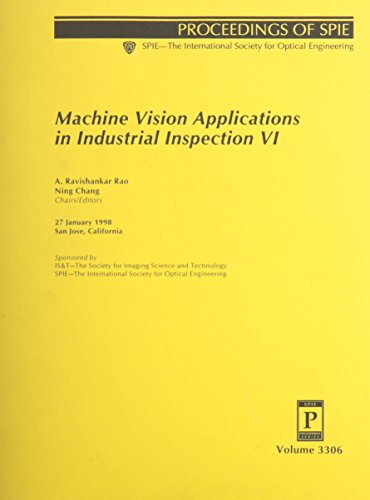 Machine Vision Applications in Industrial Inspection VI. Volume 3306. Proceedings of; 27 January, ...