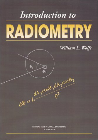 9780819427588: Introduction to Radiometry (SPIE Tutorial Texts in Optical Engineering Vol. TT29)