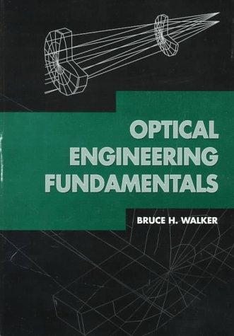 9780819427649: Optical Engineering Fundamentals (SPIE Tutorial Texts in Optical Engineering Vol. TT30)