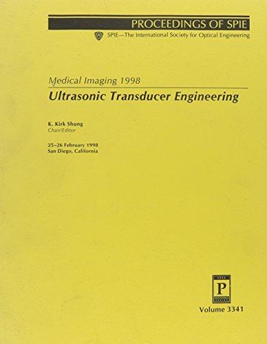 Ultrasonic Transducer Engineering: Medical Imaging 1998, 25-26: K. Kirk Shung