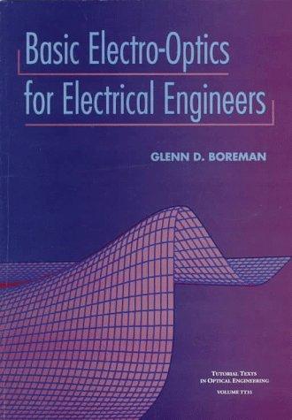 9780819428066: Basic ElectroOptics for Electrical Engineers (SPIE Tutorial Texts in Optical Engineering Vol. TT31)