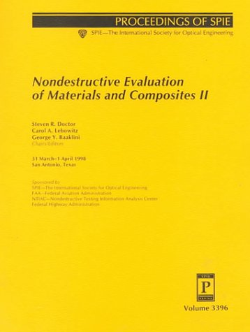 9780819428455: Nondestructive Evaluation of Materials and Composites II (Proceedings of Spie, Volume 3396)