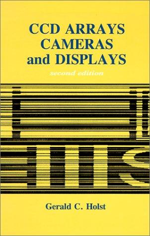 9780819428530: Ccd Arrays, Cameras and Displays (CCD Arrays, Cameras, & Displays)