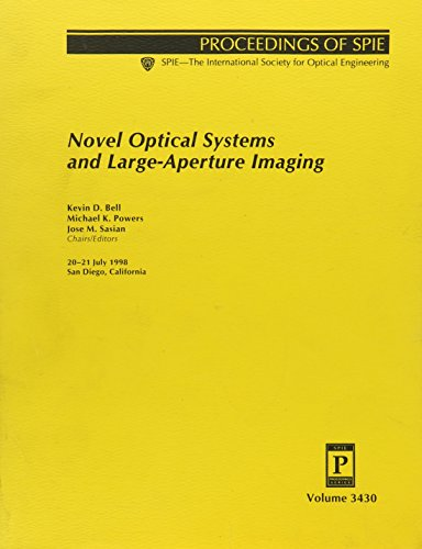 9780819428851: Novel Optical Systems and Large-aperture Imaging: Proceedings of Spie 20-21 July, 1998, San Diego, California (Proceedings of Spie--the International Society for Optical Engineering,)