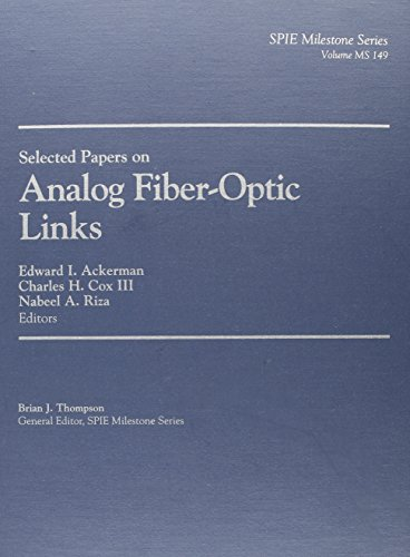 Selected Papers on Analog Fiber-Optic Links (Hardback): Edward I. Ackerman, Charles Howard Cox, ...