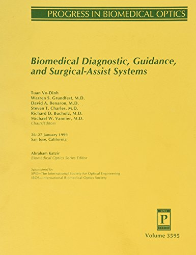 Biomedical Diagnostic, Guidance, and Surgical-Assist Systems (Proceedings: Tuan Vo Dinh