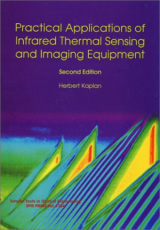 9780819431387: Practical Applications of Infrared Thermal Sensing and Imaging Equipment, Second Edition (SPIE Tutorial Texts in Optical Engineering Vol. TT34)