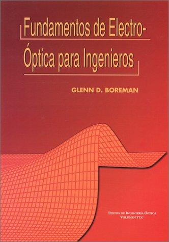 9780819433237: Fundamentos de ElectroOptica para Ingenieros (SPIE Tutorial Texts in Optical Engineering Vol. TT37)