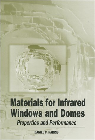 9780819434821: Materials for Infrared Windows and Domes: Properties and Performance (SPIE PRESS Monograph Vol. PM70) (Pm (Press Monograph) 70)